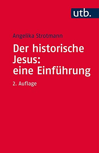 Der historische Jesus: eine Einführung (Grundwissen Theologie, Band 3553) Taschenbuch – 10. Dezember 2014 Angelika Strotmann UTB GmbH 3825241602 Lehrbuch