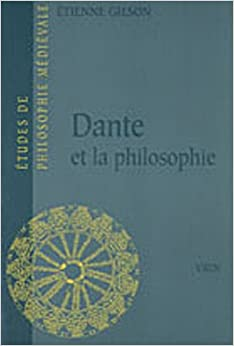 Dante Et La Philosophie (Etudes de Philosophie Medievale)