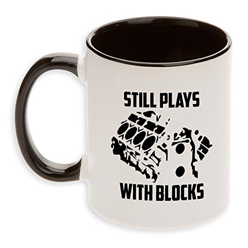Still Plays With Blocks Coffee Mug! Funny Gift for the Mechanic or Can Enthusiast!