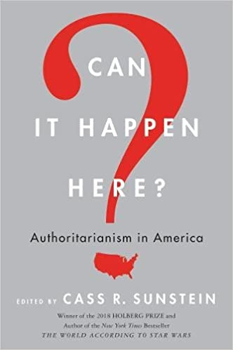 Can it happen here authoritarianism in america cass r sunstein authoritarianism in america cass r sunstein 9780062696199 amazon books fandeluxe Image collections