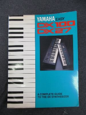Yamaha Easy Dx100/27: A Complete Guide to the Dx Synthesizer