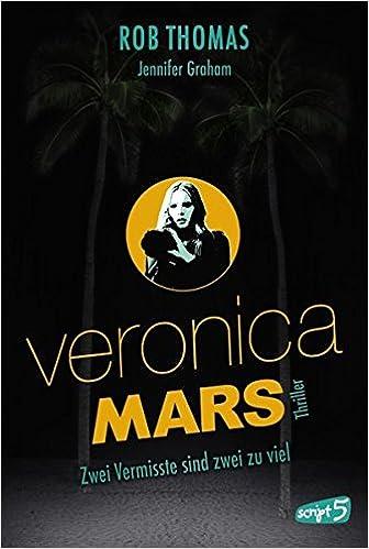 Veronica Mars - Zwei Vermisste sind zwei zu viel ; mit Spotlack; Aus ...