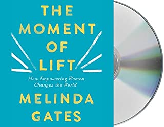 Book Cover: The Moment of Lift: How Empowering Women Changes the World
