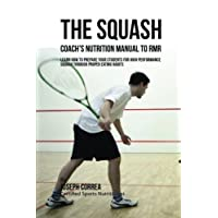 The Squash Coach's Nutrition Manual To RMR: Learn How To Prepare Your Students For High Performance Squash Through…