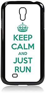 Keep Calm And Just Run-White/Green-Hard Black Plastic Snap - On Case with Soft Black Rubber Lining-Galaxy s4 i9500 - Great Quality!