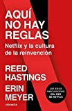 Aquí no hay reglas: Netflix y la cultura de la