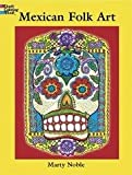 : Mexican Folk Art Coloring Book (Dover Design Coloring Books)