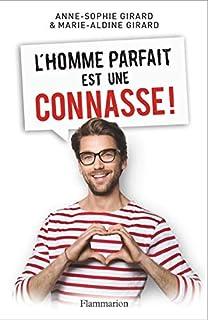 L'homme parfait est une connasse !, Girard, Anne-Sophie