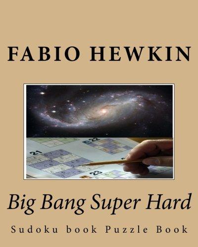 Big Bang Super Hard: Sudoku book Puzzle Book