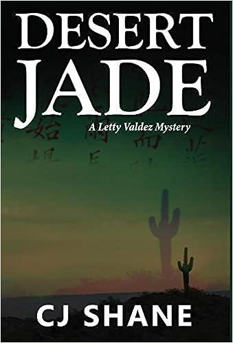 Amazon Desert Jade A Letty Valdez Mystery 9780999387405
