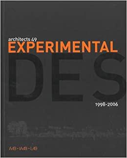Architects 49: Experimental Design 1998-2006 (English and Thai Edition)