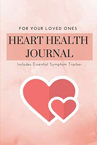 2 Years Daily Heart Health Planner And Journal: Symptom Tracker Of Congestive Heart Failure Signs Such As Blood Pressure(Systolic & Diastolic Levels), Heart Rate, Weight & Blood Sugar ()
