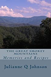 The Great Smokey Mountains: Memories and Recipes