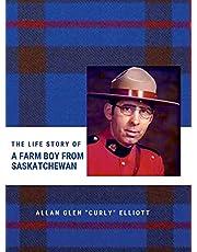 The Life Story of A Farm Boy From Saskatchewan