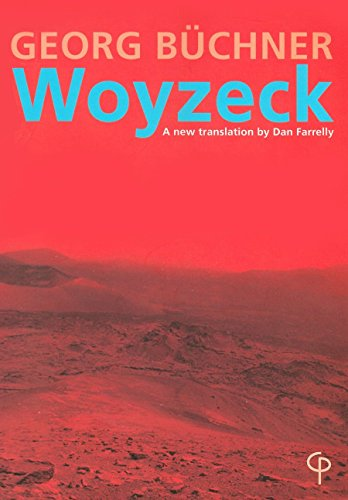 Georg Buchner's Woyzeck: A New Translation by Dan Farrelly