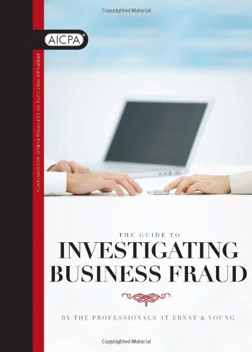 The Guide to Investigating Business Fraud by American Institute of CPAs (2009-08-28)