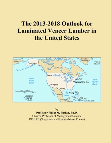 The 2013-2018 Outlook for Laminated Veneer Lumber in the United States ()