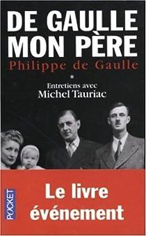 De Gaulle mon père. Tome 1 par Gaulle