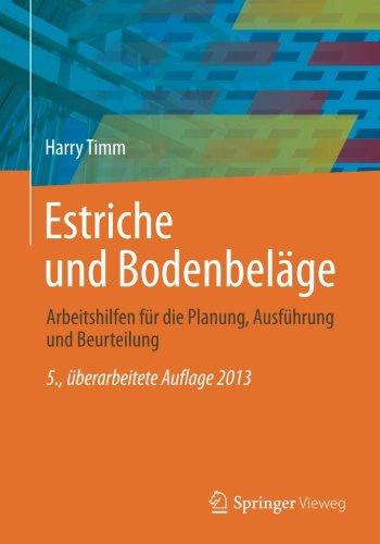 Estriche und Bodenbeläge: Arbeitshilfen für die Planung, Ausführung und Beurteilung