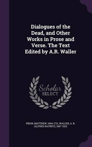 Download Dialogues of the Dead, and Other Works in Prose and Verse. The Text Edited by A.R. Waller ebook