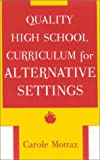 Quality High School Curriculum for Alternative Settings, Carole Mottaz, 0810846268