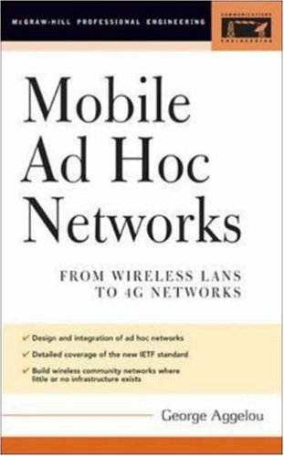 Mobile Ad Hoc Networks: From Wireless LANs to 4G Networks