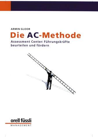 Die AC-Methode: Führungskräfte beurteilen und fördern
