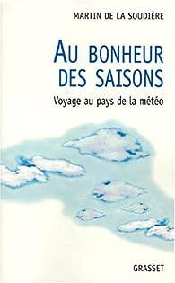 AU BONHEUR DES SAISONS. Voyage au pays de la météo par Martin de La Soudière