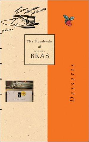 Michel Bras (Notebooks of Michel Bras: Desserts)