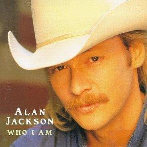 Who I Am by Alan Jackson