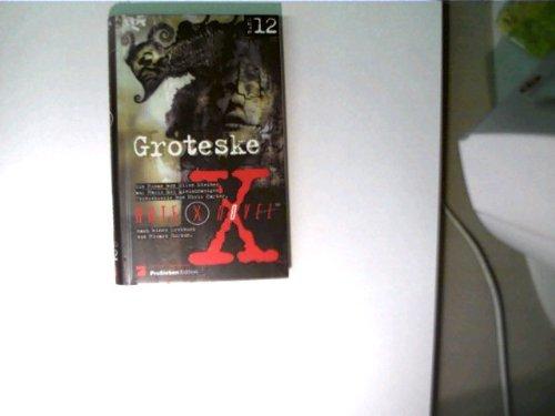 Akte X Novels, Die unheimlichen Fälle des FBI, Bd.12, Groteske Gebundenes Buch – 1998 Chris Carter Ellen Steiber Egmont Vgs 3802525914