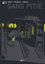 Sans pitié, Tome 1 : Mistral noir par Olivier Thomas
