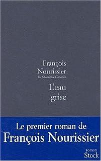 L'eau grise, Nourissier, François