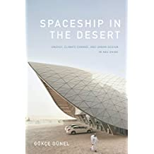 Spaceship in the Desert: Energy, Climate Change, and Urban Design in Abu Dhabi (Experimental Futures)