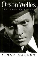 Orson Welles: The Road to Xanadu