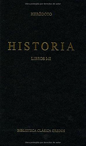 Historia / History: Libros I-II / Books I-II (Biblioteca Clasica Gredos) (Spanish Edition)