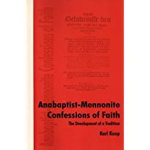 Anabaptist-Mennonite Confessions of Faith: The Development of a Tradition