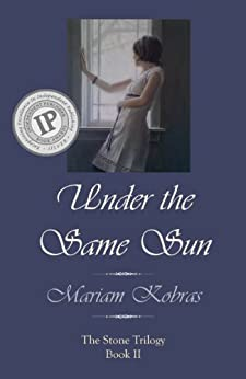 Under the Same Sun (Stone Trilogy Book 2) by [Kobras, Mariam]