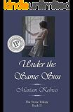 Under the Same Sun (Stone Trilogy Book 2)