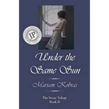 Under the Same Sun (Stone Trilogy Book 2)