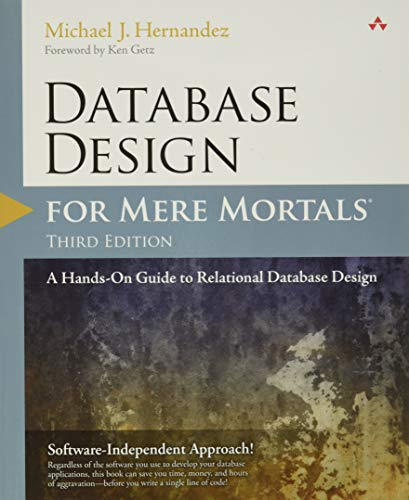 Database Design for Mere Mortals: A Hands-On Guide