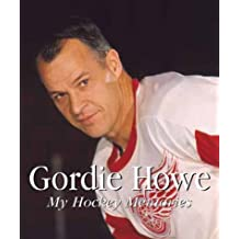 Gordie Howe: My Hockey Memories