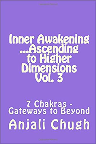 Book Inner Awakening ...Ascending to Higher Dimensions Vol. 3: 7 Chakras - Gateways to Beyond: Volume 3