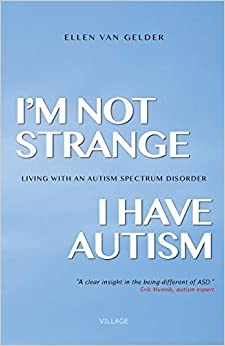 Book I'm Not Strange, I Have Autism: Living with an Autism Spectrum Disorder January 1, 2015