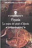 Grania : la regina dei pirati d'Irlanda : romanzo