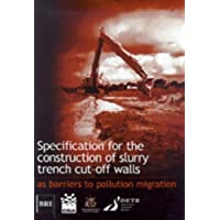 Specification for the Construction of Slurry Trench Cut-off Walls [Paperback] [Jan 01, 1999] Institution of Civil Engineers