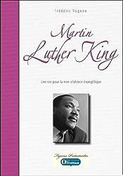 Martin Luther King : Une vie pour la non-violence évangélique