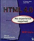 HTML 4.0 - No Experience Required, Stephen Mack and Janan Platt, 0782121438