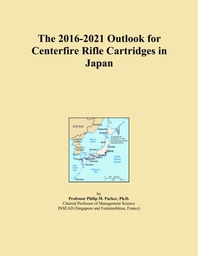 - The 2016-2021 Outlook for Centerfire Rifle Cartridges in Japan
