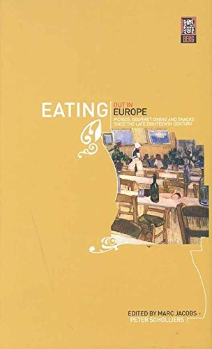Eating Out in Europe: Picnics, Gourmet Dining and Snacks since the Late Eighteenth (18th Century Dining)